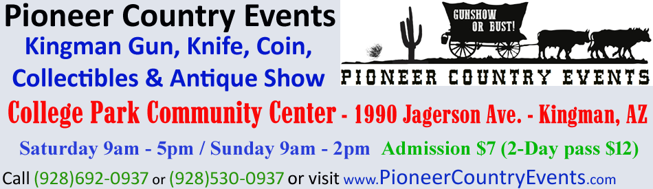 Pioneer Country Events Kingman Gun, Knife, Coin, and Antiques Show